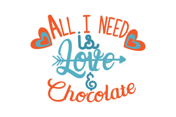 Download Free All I Need Is Love Chocolate Quote Svg Cut Graphic By Thelucky Creative Fabrica for Cricut Explore, Silhouette and other cutting machines.