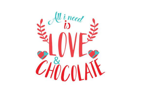 Download Free All I Need Is Love Chocolate Quote Svg Cut Graphic By Thelucky for Cricut Explore, Silhouette and other cutting machines.