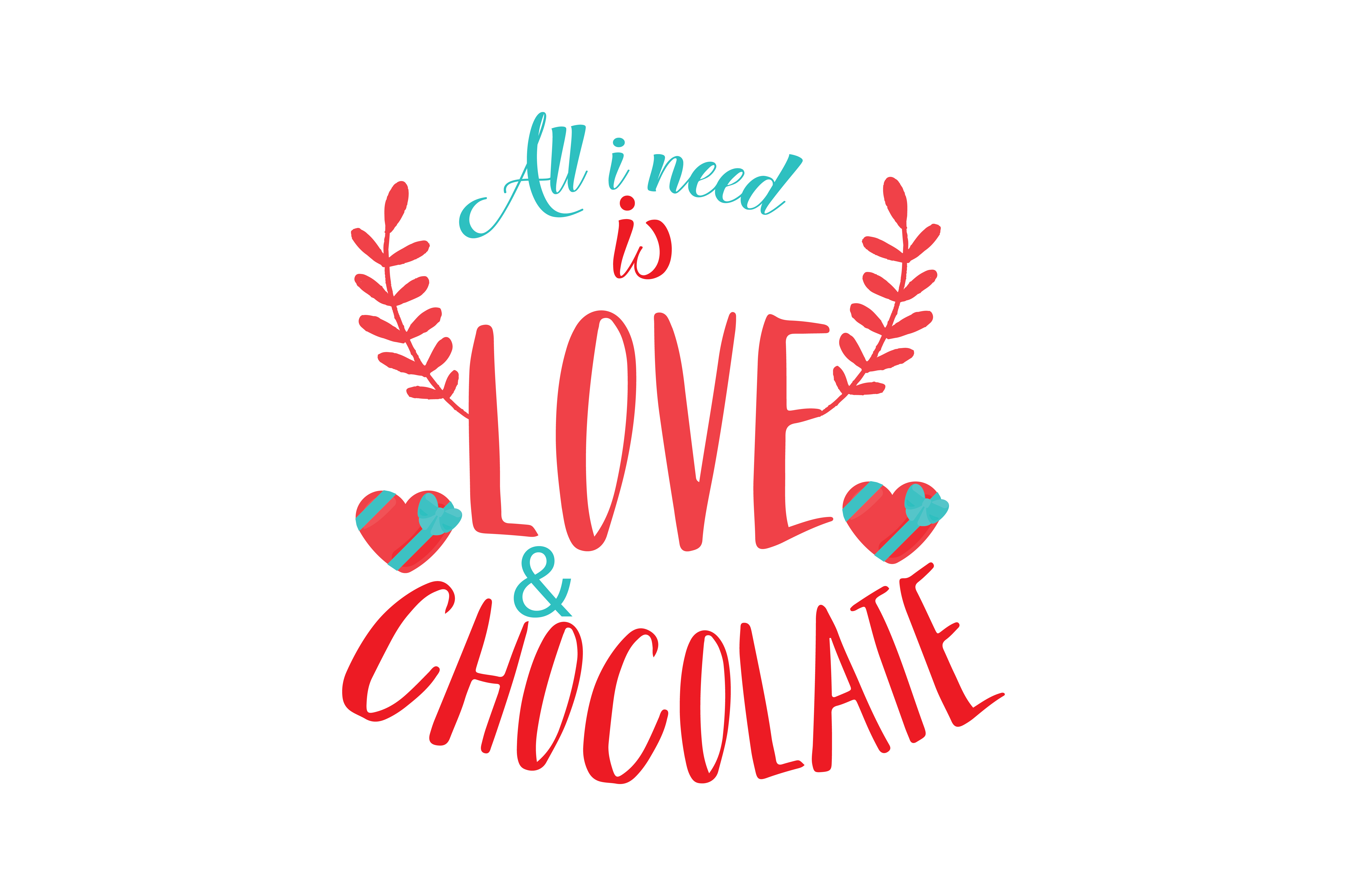 Download Free All I Need Is Love Chocolate Quote Svg Cut Grafico Por for Cricut Explore, Silhouette and other cutting machines.