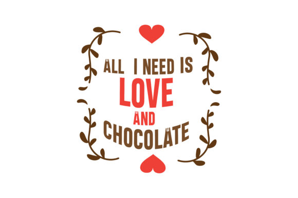 Download Free All I Need Is Loved And Chocolate Quote Svg Cut Graphic By for Cricut Explore, Silhouette and other cutting machines.