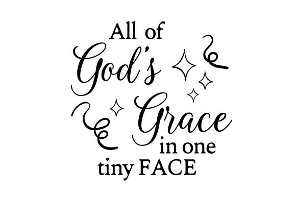 All of God's Grace in One Tiny Face Baby Craft Cut File By Creative Fabrica Crafts