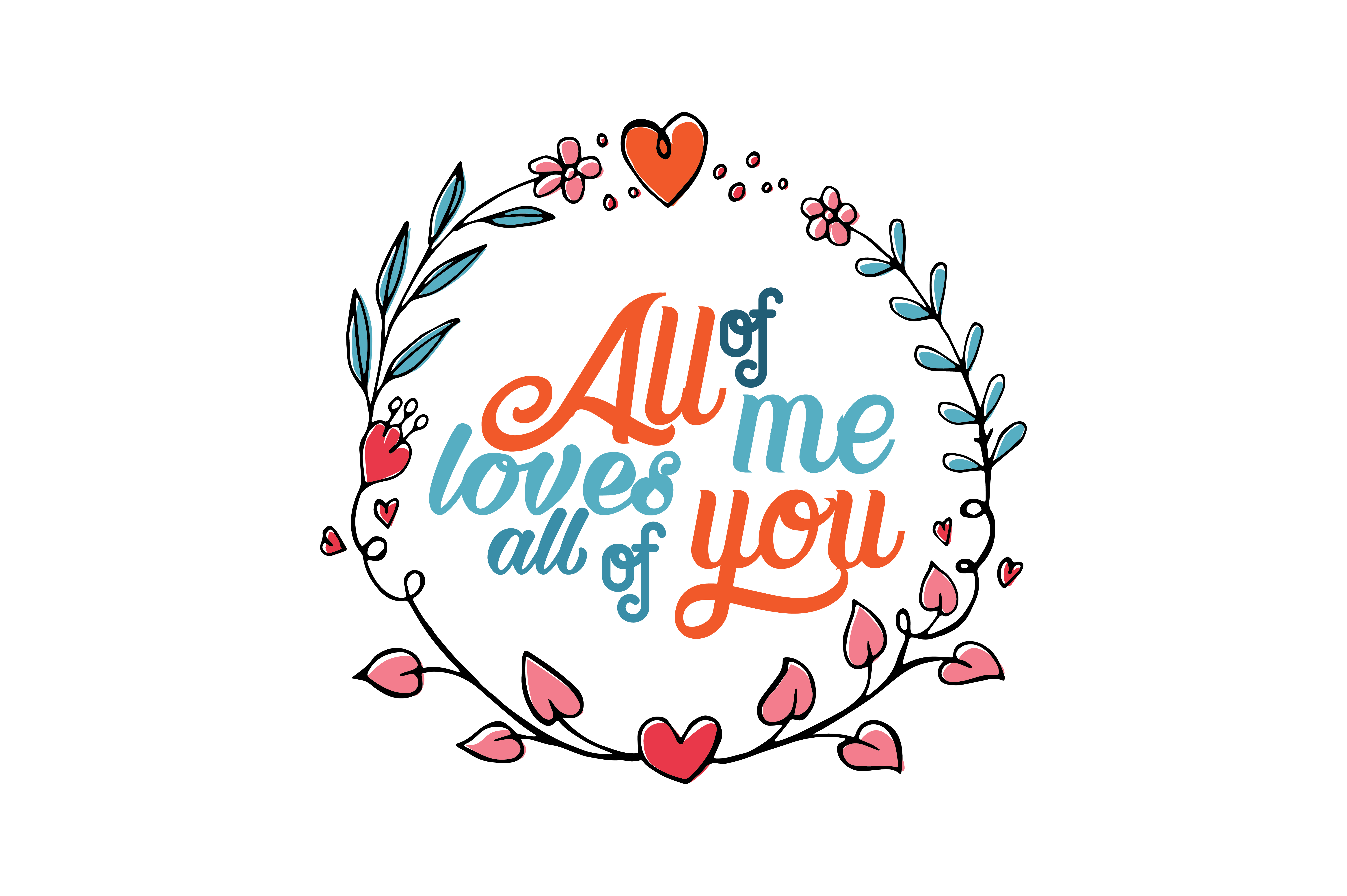 Download Free All Of Me Loves All Of You Quote Svg Cut Graphic By Thelucky for Cricut Explore, Silhouette and other cutting machines.