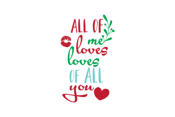 Download Free All Of Me Loves Loves All Of You Quote Svg Cut Graphic By Thelucky Creative Fabrica for Cricut Explore, Silhouette and other cutting machines.