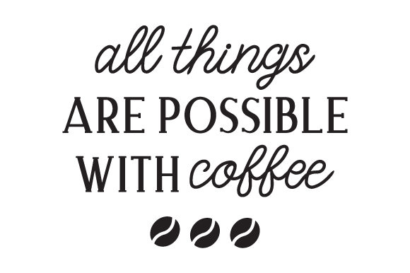 Download Free All Things Are Possible With Coffee Svg Cut File By Creative Fabrica Crafts Creative Fabrica for Cricut Explore, Silhouette and other cutting machines.