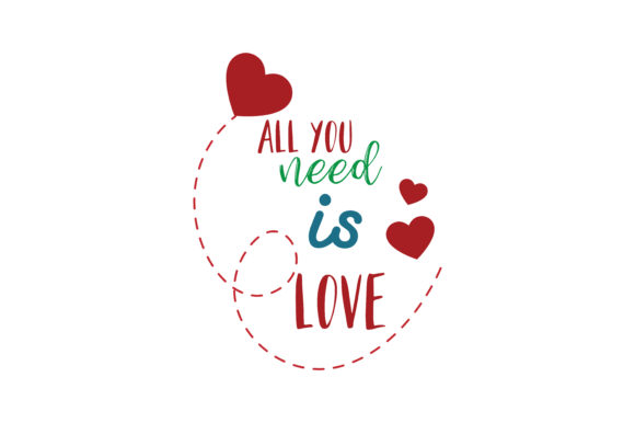 Download Free All You Need Is Love Quote Svg Cut Graphic By Thelucky for Cricut Explore, Silhouette and other cutting machines.