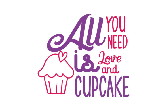 Download Free All You Need Is Love And Cupcake Quote Svg Cut Graphic By Thelucky Creative Fabrica for Cricut Explore, Silhouette and other cutting machines.