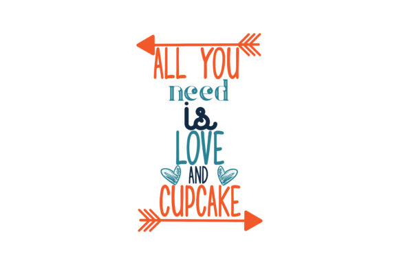 Download Free All You Need Is Love And Cupcake Quote Svg Cut Graphic By for Cricut Explore, Silhouette and other cutting machines.