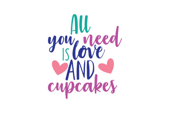 Download Free All You Need Is Love And Cupcakes Quote Svg Cut Graphic By for Cricut Explore, Silhouette and other cutting machines.