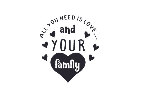 Download Free All You Need Is Love And Your Family Svg Cut File By Creative for Cricut Explore, Silhouette and other cutting machines.