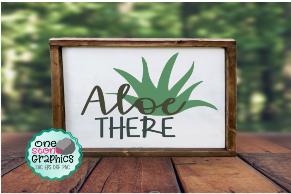 Aloe There Svg Graphic Crafts By OneStoneGraphics