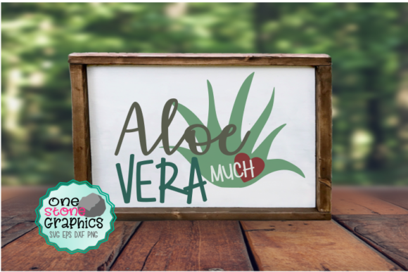 Aloe Vera Much Svg Graphic Crafts By OneStoneGraphics