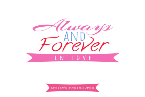 Download Free Always And Forever In Love Svg Graphic By Summerssvg Creative for Cricut Explore, Silhouette and other cutting machines.