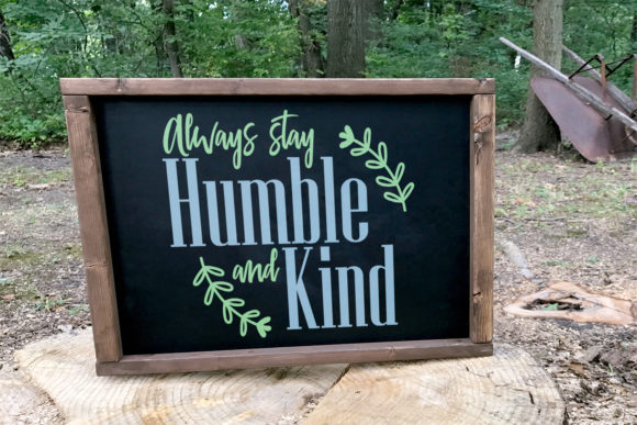 Print on Demand: Always Stay Humble and Kind Graphic Crafts By summersSVG
