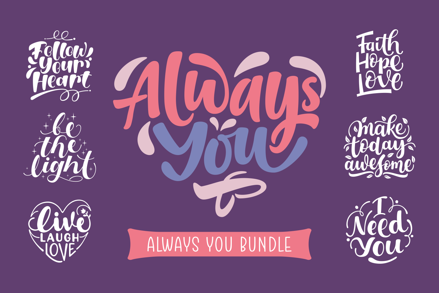Download Free Always You Bundle Graphic By Momentos Crafter Creative Fabrica for Cricut Explore, Silhouette and other cutting machines.