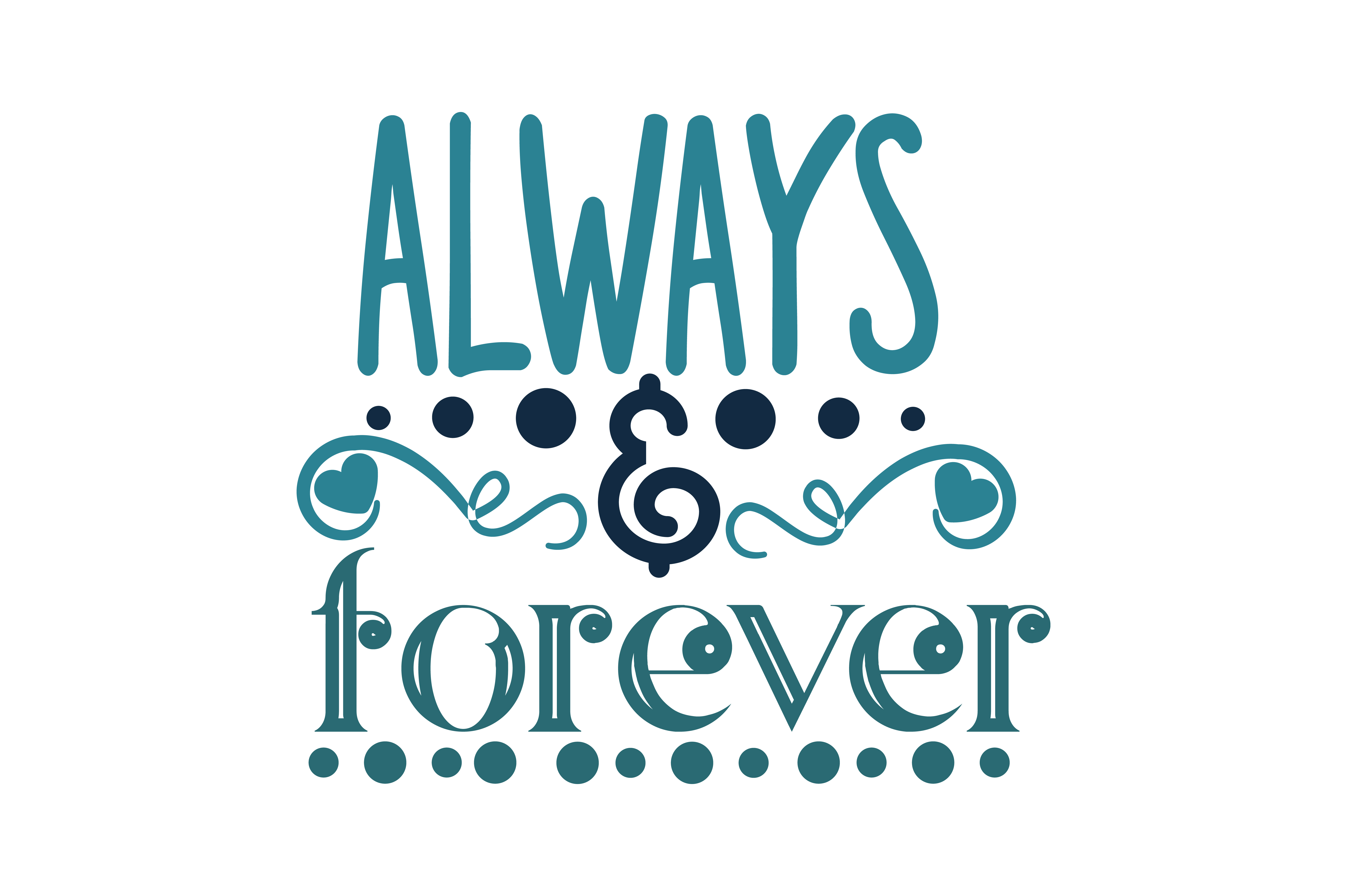 Always And Forever Quote Svg Cut Graphic By Thelucky Creative Fabrica