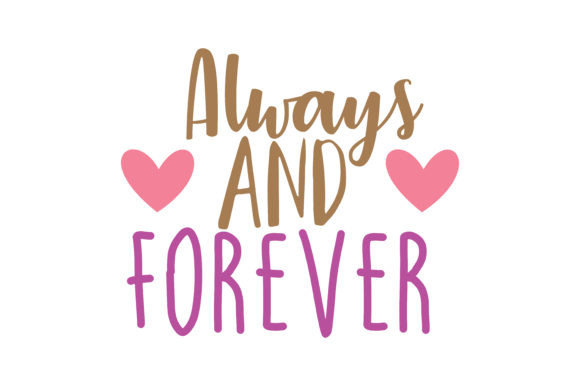 Download Free Always And Forever Quote Svg Cut Graphic By Thelucky Creative for Cricut Explore, Silhouette and other cutting machines.