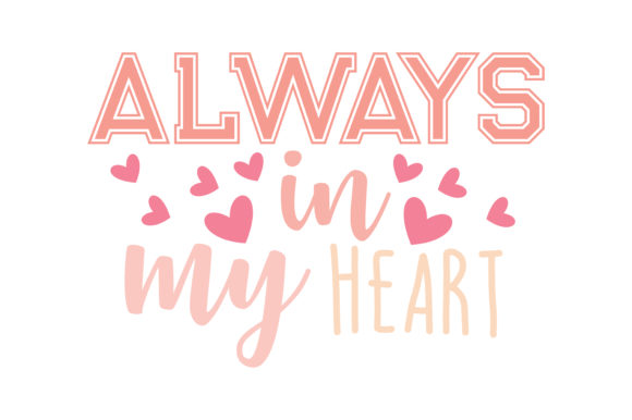 Download Free Always In My Heart Quote Svg Cut Graphic By Thelucky Creative Fabrica for Cricut Explore, Silhouette and other cutting machines.