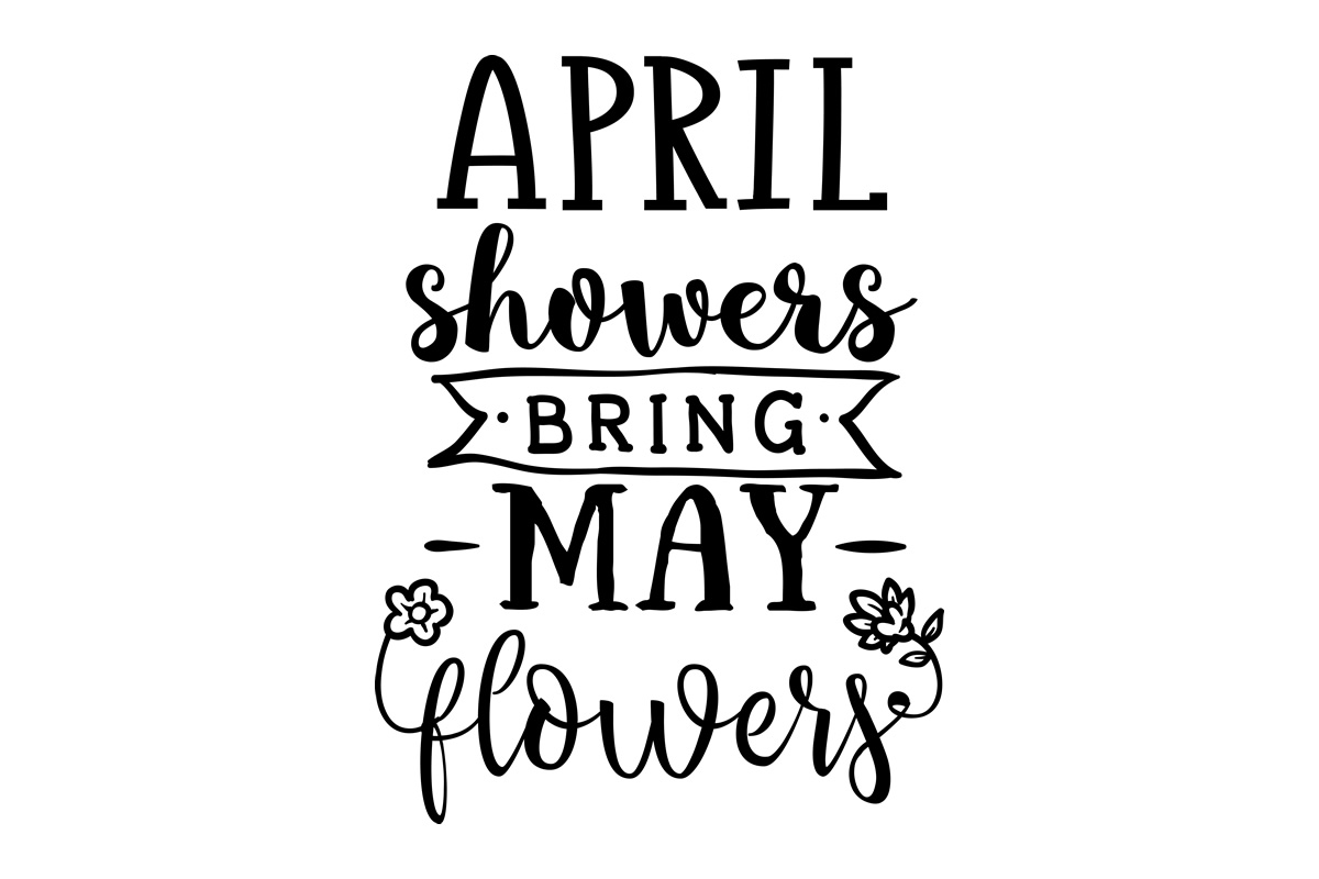 April Showers Bring May Flowers (SVG Cut file) by Creative