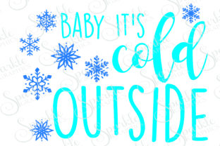 Download Free Baby It S Cold Outside Graphic By Sparkle Graphics Creative for Cricut Explore, Silhouette and other cutting machines.