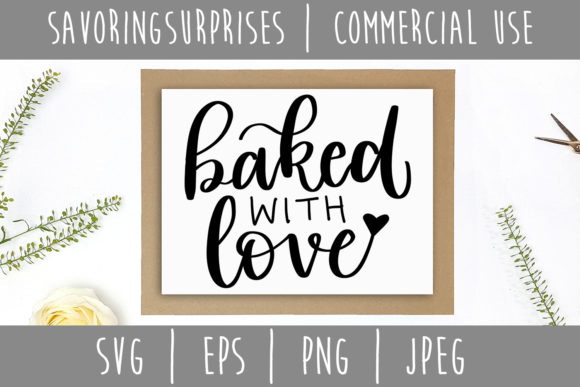 Baked with Love Hand Lettered SVG Graphic Crafts By SavoringSurprises
