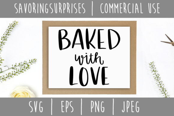 Baked with Love SVG Graphic Crafts By SavoringSurprises