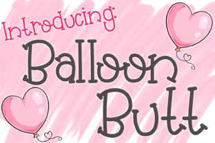 Balloon Butt Font By SugarBearStudio