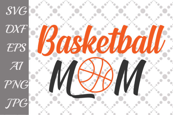 Download Free Basketball Mom Graphic By Prettydesignstudio Creative Fabrica for Cricut Explore, Silhouette and other cutting machines.