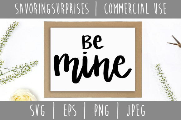 Be Mine Hand Lettered SVG Graphic Crafts By SavoringSurprises