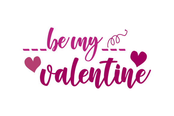 Download Free Be My Valentine Quote Svg Cut Graphic By Yuhana Purwanti for Cricut Explore, Silhouette and other cutting machines.