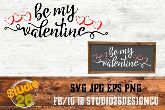 Download Free Be My Valentine Svg Graphic By Studio 26 Design Co Creative for Cricut Explore, Silhouette and other cutting machines.