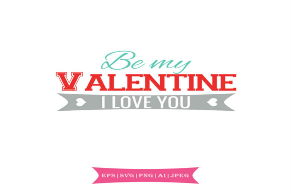 Be My Valentine Svg Graphic By summersSVG Image 1