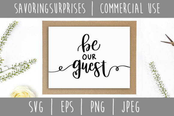 Download Free Be Our Guest Hand Lettered Svg Graphic By Savoringsurprises for Cricut Explore, Silhouette and other cutting machines.