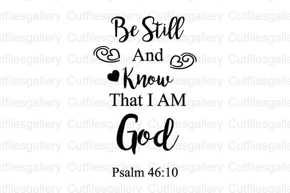 Download Free Be Still And Know That I M God Svg Graphic By Cutfilesgallery Creative Fabrica for Cricut Explore, Silhouette and other cutting machines.