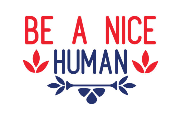 Download Free Be A Nice Human Quote Svg Cut Graphic By Thelucky Creative Fabrica SVG Cut Files
