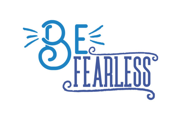 Download Free Be Fearless Quote Svg Cut Graphic By Thelucky Creative Fabrica for Cricut Explore, Silhouette and other cutting machines.