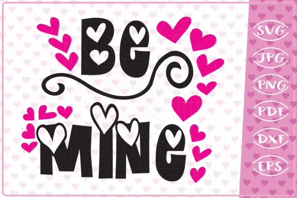 Be Mine Graphic Crafts By Cute Graphic