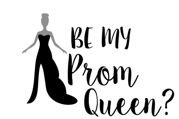 Print on Demand: Be My Prom Queen Digital SVG Graphic Crafts By Auntie Inappropriate Designs