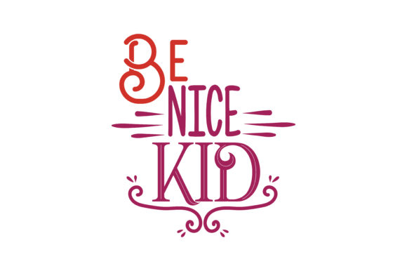 Download Free Be Nice Kid Quote Svg Cut Graphic By Thelucky Creative Fabrica for Cricut Explore, Silhouette and other cutting machines.