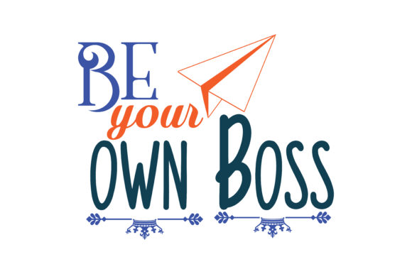 Download Free Be Your Own Boss Quote Svg Cut Graphic By Thelucky Creative for Cricut Explore, Silhouette and other cutting machines.