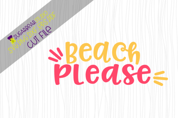 Beach Please SVG Graphic Crafts By SugarBearStudio