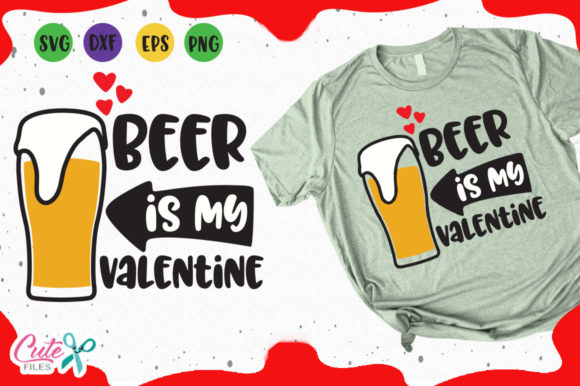 0329de80 Beer is my valentine svg Graphic by Cute files - Creative Fabrica