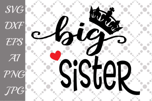 Big Sister Svg Graphic Crafts By prettydesignstudio