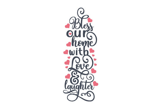 Bless Our Home with Love and Laughter Plotterdesign von Creative Fabrica Crafts