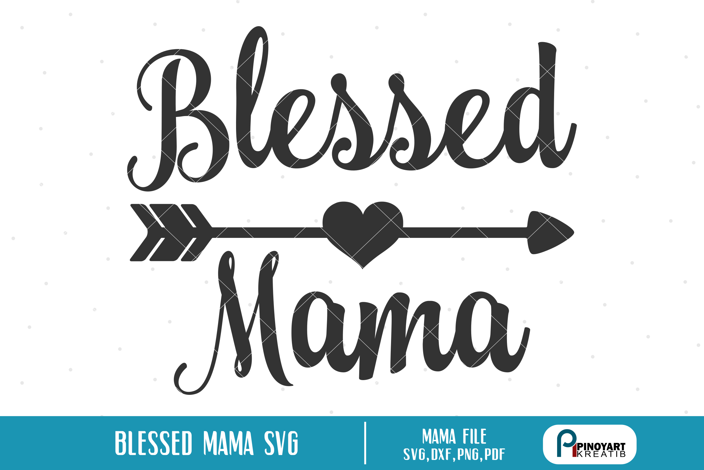 Download Free Blessed Mama Graphic By Pinoyartkreatib Creative Fabrica for Cricut Explore, Silhouette and other cutting machines.