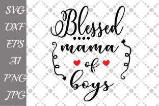 Download Free Blessed Mama Of Boys Svg Graphic By Prettydesignstudio for Cricut Explore, Silhouette and other cutting machines.