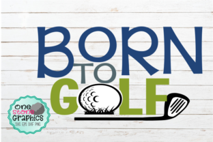 Download Free Born To Golf Svg Graphic By Onestonegraphics Creative Fabrica for Cricut Explore, Silhouette and other cutting machines.