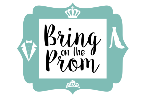 Print on Demand: Bring on the Prom SVG Graphic Crafts By Auntie Inappropriate Designs