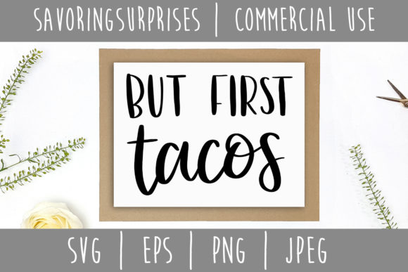 Download Free But First Tacos Hand Lettered Svg Graphic By Savoringsurprises for Cricut Explore, Silhouette and other cutting machines.