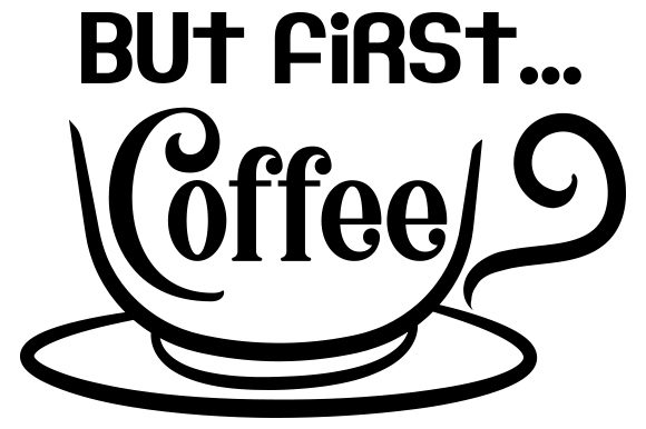 Download Free But First Coffee Svg Cut File By Creative Fabrica Crafts for Cricut Explore, Silhouette and other cutting machines.