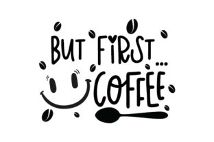 But First... Coffee Craft Design By Creative Fabrica Crafts